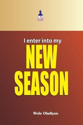 I Enter Into My New Season