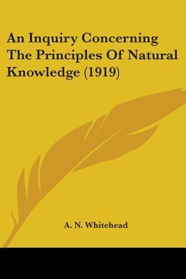 An Inquiry Concerning The Principles Of Natural Knowledge