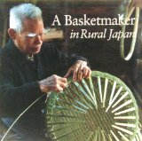 A Basketmaker in Rural Japan
