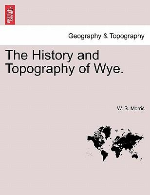 The History and Topography of Wye.