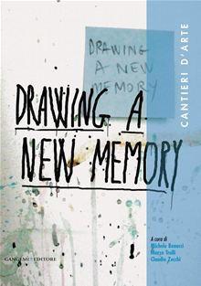 Darwing a new memory. Cantieri d'arte