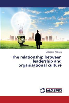 The relationship between leadership and organisational culture