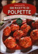 500 ricette di polpette