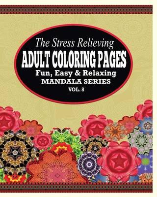 The Stress Relieving Adult Coloring Pages, Volume 8