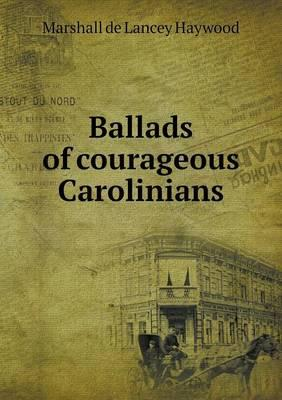 Ballads of Courageous Carolinians