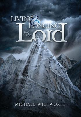 Living & Longing for the Lord