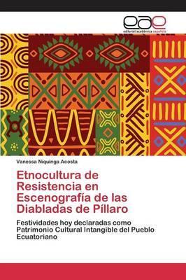 Etnocultura de Resistencia en Escenografía de las Diabladas de Píllaro