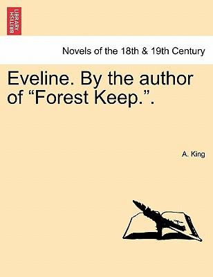 "Eveline. By the author of ""Forest Keep."". VOL. II"