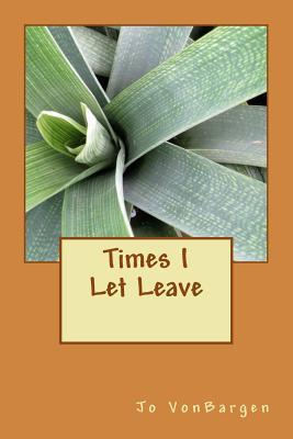 Times I Let Leave
