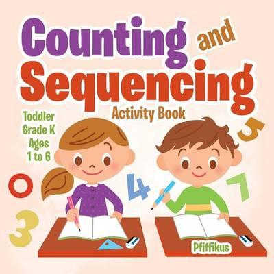 Counting and Sequencing Activity Book | Toddler–Grade K - Ages 1 to 6