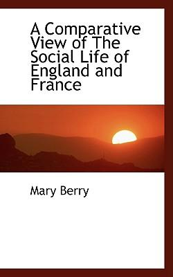 A Comparative View of the Social Life of England and France