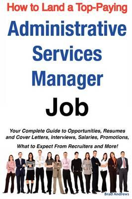 How to Land a Top-paying Administrative Services Manager Job