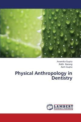 Physical Anthropology in Dentistry