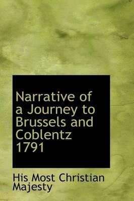 Narrative of a Journey to Brussels and Coblentz 1791