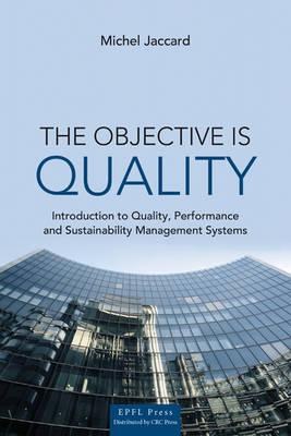 The Objective is Quality