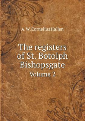 The Registers of St. Botolph Bishopsgate Volume 2