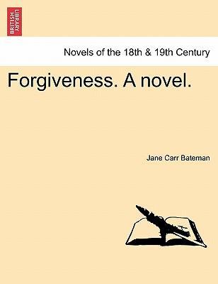 Forgiveness. A novel...