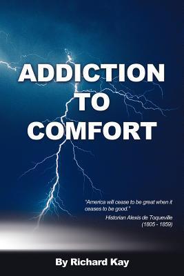 Addiction to Comfort