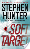 """Stephen Hunter: """"Soft Target"""""""