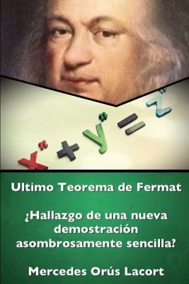 Ultimo Teorema de Fermat - ¿Hallazgo de una nueva demostración asombrosamente sencilla?
