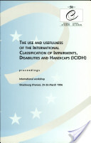 The use and usefulness of the International Classification of Impairments, Disabilities and Handicaps (ICIDH)