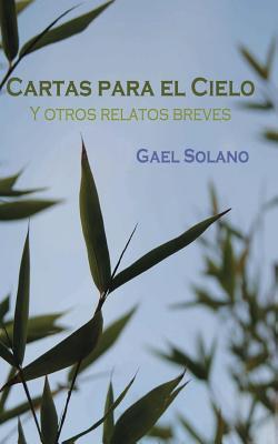 Cartas para el cielo y otros relatos breves / Letters to heaven and other short stories