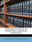 A Record of Study in Aboriginal American Languages