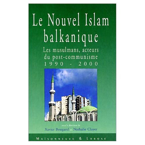 Le Nouvel islam balkanique