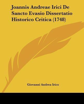 Joannis Andreae Irici de Sancto Evasio Dissertatio Historico Critica (1748)