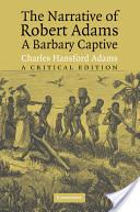 The Narrative of Robert Adams, A Barbary Captive