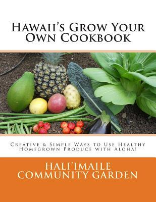Hawaii's Grow Your Own Cookbook