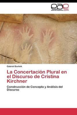 La Concertación Plural en el Discurso de Cristina Kirchner