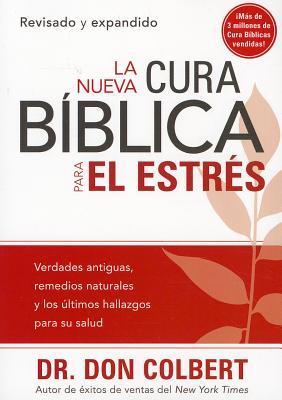 La Nueva cura biblica para el estres / The New Bible Cure for Stress