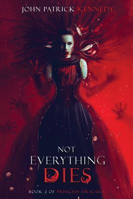 Not Everything Dies