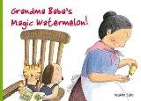 Grandma Baba's Magic Watermelon!