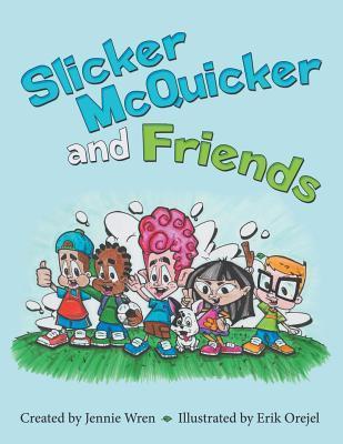 SLICKER MCQUICKER & FRIENDS