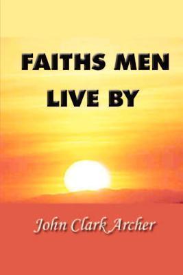 Faiths Men Live by