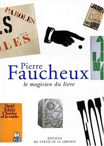Pierre Faucheux, le magicien du livre
