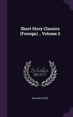Short Story Classics (Foreign) .. Volume 2