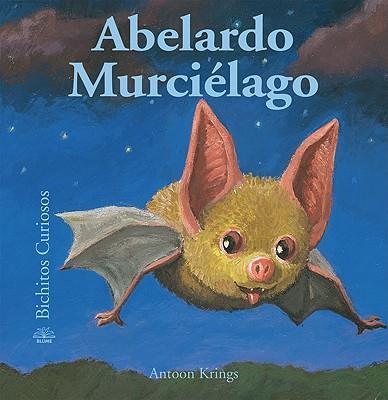 Abelardo Murcielago / Abelardo the Bat
