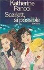 Scarlett, si possibl...