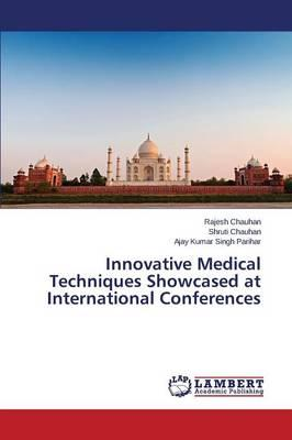 Innovative Medical Techniques Showcased at International Conferences