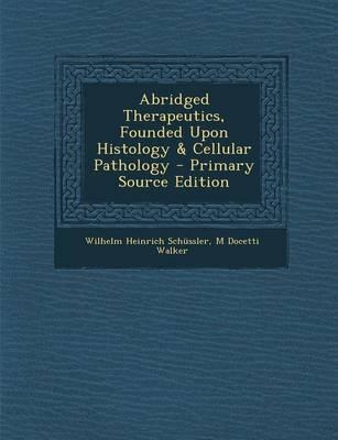 Abridged Therapeutics, Founded Upon Histology & Cellular Pathology