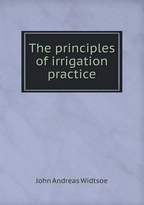 The Principles of Irrigation Practice