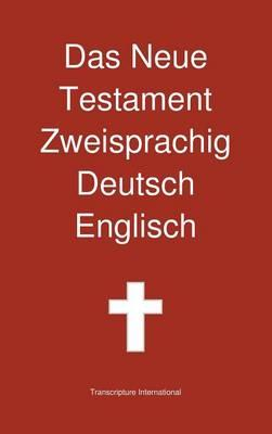 Das Neue Testament Zweisprachig, Deutsch - Englisch