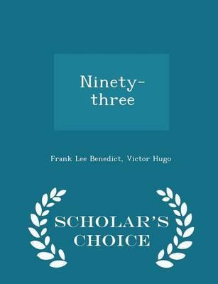 Ninety-Three - Scholar's Choice Edition