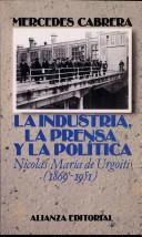 La industria, la prensa y la politica/ The Industry, The Press and the Politics