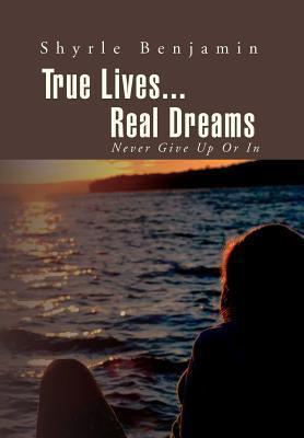 True Lives...real Dreams