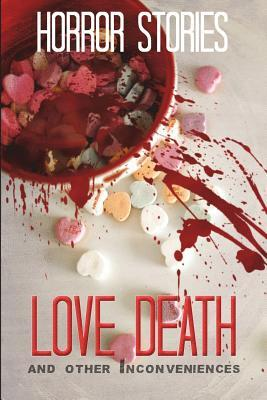 Love, Death, and other Inconveniences