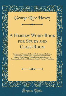 A Hebrew Word-Book for Study and Class-Room